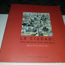 Libros de segunda mano: LA CIUDAD - UNA REVOLUCIÓN POSIBLE -. Lote 133846055
