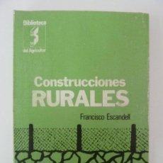 Libros de segunda mano: CONSTRUCCIONES RURALES. ESCANDELL. Lote 134013654