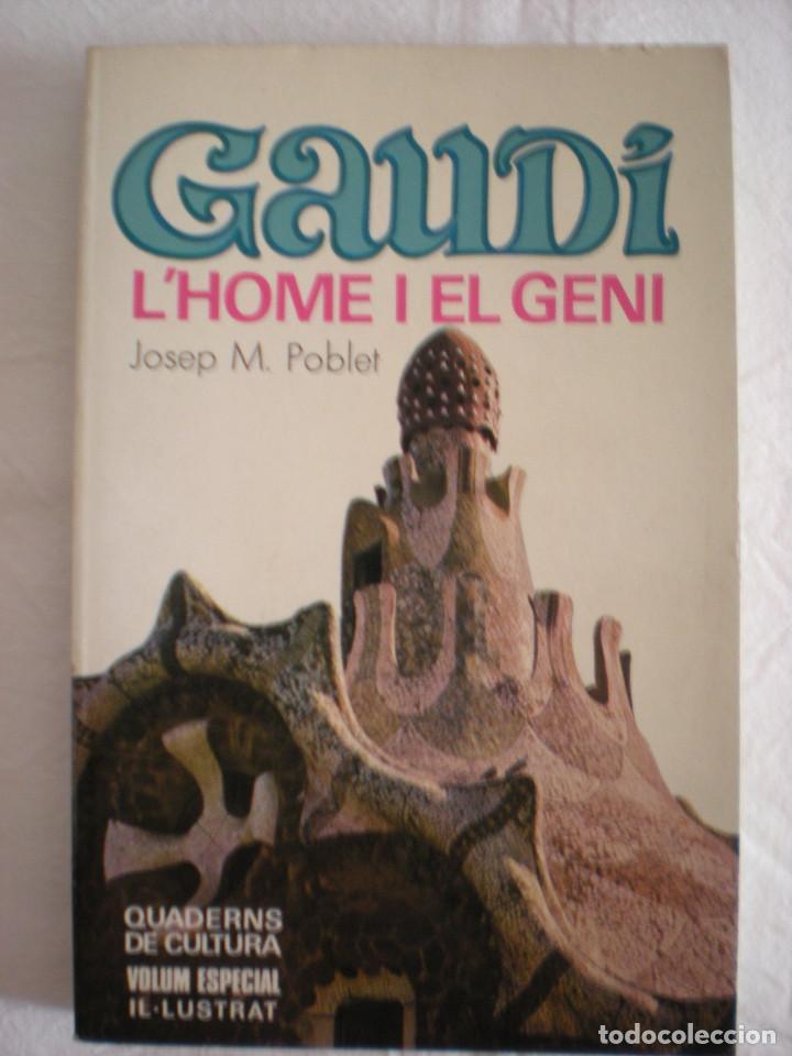 GAUDÍ: L'HOME I EL GENI (BRUGUERA) (Libros de Segunda Mano - Bellas artes, ocio y coleccionismo - Arquitectura)