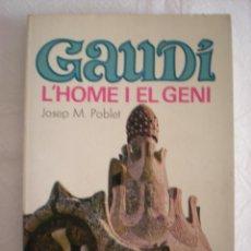 Libros de segunda mano: GAUDÍ: L'HOME I EL GENI (BRUGUERA). Lote 134400642