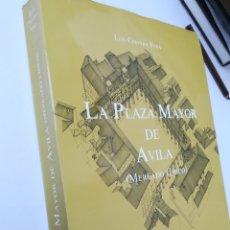 Libros de segunda mano: LA PLAZA MAYOR DE ÁVILA, MERCADO CHICO. LUÍS CERVERA VERÁ, 1982. Lote 134411447