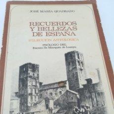Libros de segunda mano: RECUERDOS Y BELLEZAS DE ESPAÑA, SELECCIÓN ANTOLÓGICA. JOSÉ MARIA CUADRADO. PRÓLOGO MÁRQUES DE LOZOYA. Lote 134779774