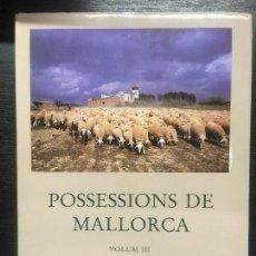 Libros de segunda mano: POSSESSIONS DE MALLORCA, MIQUEL SEGURA I JOSEP VICENS, TOM III. Lote 151435502