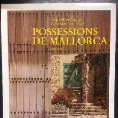 Libros de segunda mano: POSSESSIONS DE MALLORCA, MIQUEL SEGURA I JOSEP VICENS, TOM I. Lote 151435574