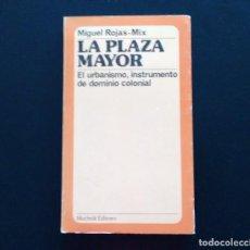 Libros de segunda mano: LA PLAZA MAYOR. MIGUEL ROJAS-MIX. EDITORIAL MUCHNIK. BARCELONA, 1978.. Lote 134860754