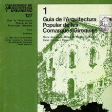 Libros de segunda mano: ARQUITECTURA POPULAR DE LES COMARQUES GIRONINES (TRILINGÜE). Lote 134864262