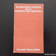 Libros de segunda mano: INVARIANTES CASTIZOS DE LA ARQUITECTURA ESPAÑOLA. CHUECA GOITIA. SEMINARIOS Y EDICIONES, 1971.. Lote 134887902