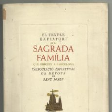 Libros de segunda mano: EL TEMPLE EXPIATORI DE LA SAGRADA FAMILIA. ASSOCIACIO ESPIRITUAL DE DEVOTS SANT JOSEP. 1947. NUMERAT. Lote 134937922
