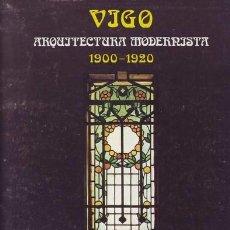 Libros de segunda mano: IGLESIAS ROUCO, L Y GARRIDO, X: VIGO. ARQUITECTURA MODERNISTA 1900- 1920. Lote 135241962