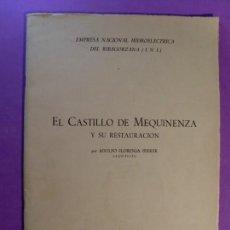 Libros de segunda mano: EL CASTILLO DE MEQUINENZA Y SU RESTAURACIÓN / ADOLFO FLORENSA FERRER / 1960. Lote 135282270
