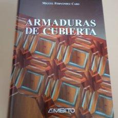 Libros de segunda mano: ARMADURAS CUBIERTA - AMBITO - MIGUEL FERNANDEZ CABO - PRECINTADO. Lote 135502658