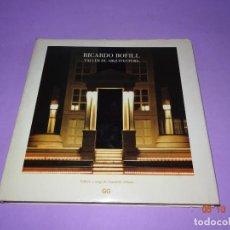 Libros de segunda mano: RICARDO BOFILL TALLER DE ARQUITECTURA EDIT. GUSTAVO GILI DEL AÑO 1984. Lote 135520110