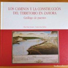 Libros de segunda mano: LOS CAMINOS Y LA CONSTRUCCIÓN DEL TERRITORIO EN ZAMORA.CATÁLOGO DE PUENTES.2 VOLÚMENES COFRE-ESTUCHE. Lote 135570954
