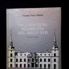 Libros de segunda mano: ARQUITECTURA MADRILEÑA DEL SIGLO XVII.VIRGINIA TOVAR MARTIN. Lote 232780625