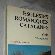 Libros de segunda mano: ESGLÈSIES ROMÀNIQUES CATALANES. GUIA. VICENÇ BURON, ARTESTUDI EDICIONS, 1977.. Lote 135841018