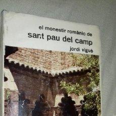Libros de segunda mano: EL MONESTIR ROMÁNIC DE SANT PAU DEL CAMP. JORDI VIGUÉ. ARTESTUDI EDICIONS,1974.. Lote 135841506