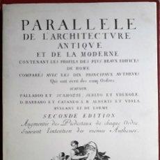 Libri di seconda mano: PARALLELE DE L'ARCHITECTURE ANTIQUE ET DE LA MODERNE. Lote 135881674