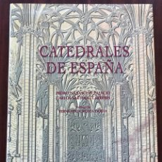 Libros de segunda mano: CATEDRALES DE ESPAÑA, PEDRO NAVASCUÉ PALACIO Y CARLOS SARTHOU CARRERES, PROLOGO FERNANDO CHUECA . Lote 136254418