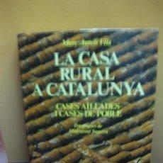 Libros de segunda mano: MARC-AURELI VILA. LA CASA RURAL A CATALUNYA.. CASES AILLADES I CASES DE POBLE. FOT. MONTSE SEGARRA. Lote 136347482