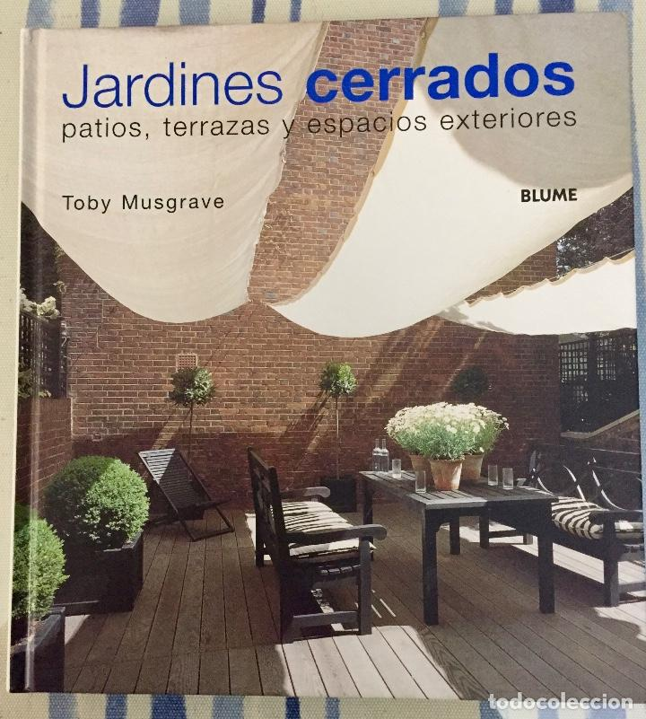 Jardines Cerrados Patios Terrazas Y Espacios Exteriores Toby Musgrave
