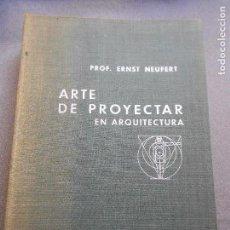 Libros de segunda mano: ARTE DE PROYECTAR EN ARQUITECTURA. Lote 136725966