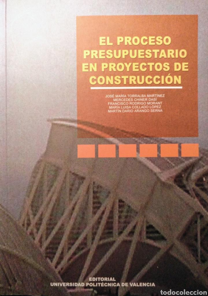 EL PROCESO PRESUPUESTARIO EN PROYECTOS DE CONSTRUCCIÓN (Libros de Segunda Mano - Bellas artes, ocio y coleccionismo - Arquitectura)