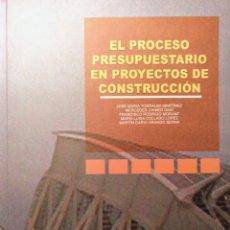 Libros de segunda mano: EL PROCESO PRESUPUESTARIO EN PROYECTOS DE CONSTRUCCIÓN. Lote 136896332