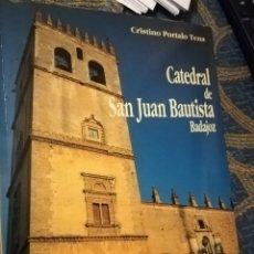 Libros de segunda mano: CATEDRAL DE SAN JUAN BAUTISTA BADAJOZ, HISTORIA, DESCRIPCIÓN Y VISITA TURÍSTICA. CRISTIANO PORTALÓN. Lote 136973033