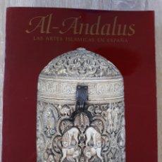 Libros de segunda mano: AL-ANDALUS LAS ARTES ISLAMICAS EN ESPAÑA. Lote 137220780