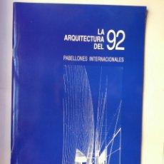 Libros de segunda mano: LA ARQUITECTURA DEL 92. PABELLONES INTERNACIONALES - ESCUELA TEC. SUP. ARQUITECTURA SEVILLA 1991. Lote 137594442