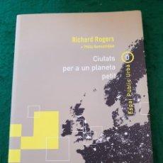 Libros de segunda mano: CIUTATS PER A UN PLANETA PETIT - RICHARD ROGERS + PHILIP GUMUCHDJIAN. Lote 137764182