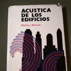 Libros de segunda mano: ACUSTICA DE LOS EDIFICIOS - MATHIAS MEISSER. Lote 137928850