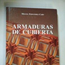 Libros de segunda mano: ARMADURAS DE CUBIERTAS- MIGUEL FERNANDEZ CABO. Lote 137930322
