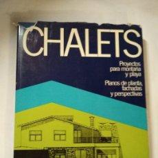Libros de segunda mano: CHALETS. PROYECTOS PARA MONTAÑA Y PLAYA. PLANOS DE PLANTA, FACHADAS Y PERSPECTIVAS. Lote 137933298