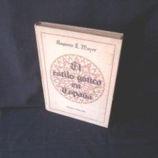 Libros de segunda mano: AUGUSTO L. MAYER - EL ESTILO GOTICO EN ESPAÑA - ESPASA CALPE 1943. Lote 138560990