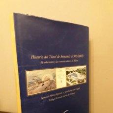 Libros de segunda mano: HISTORIA DEL EL TUNEL DE ARTXANDA 1900 - 2002 - BILBAO - MOLINA APARICIO FERNANDO. Lote 138622066