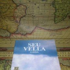 Libros de segunda mano: SEU VELLA. LLEIDA. 1990.. Lote 138820870