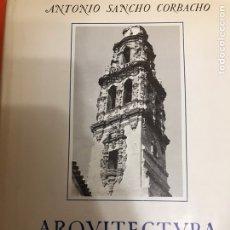 Libros de segunda mano: ARQUITECTURA BARROCA SEVILLANA DEL SIGLO XVIII. ANTONIO SANCHO CORBACHO. Lote 138976038