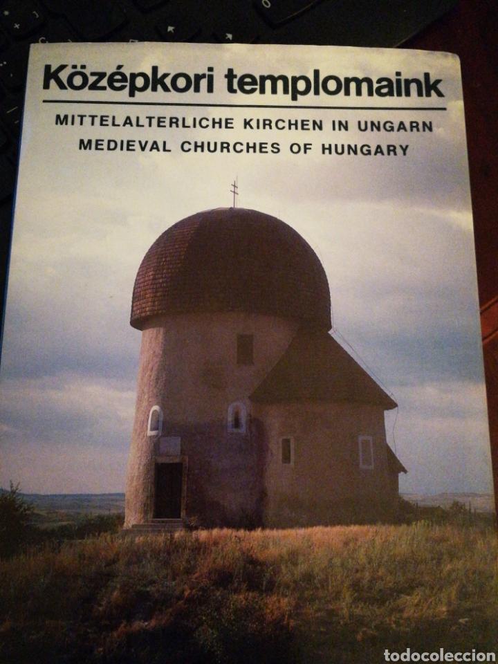 KÖZÉPKORI TEMPLOMAINK: TEMPLOS MEDIEVALES DE HUNGRÍA (Libros de Segunda Mano - Bellas artes, ocio y coleccionismo - Arquitectura)