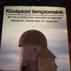 Libros de segunda mano: KÖZÉPKORI TEMPLOMAINK: TEMPLOS MEDIEVALES DE HUNGRÍA. Lote 138981882