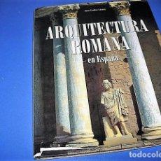 Libros de segunda mano: ESPAÑA ROMANA. ARQUITECTURA ROMANA EN ESPAÑA--------CUÉLLAR LÁZARO, JUAN. Lote 139050630