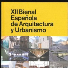 Libros de segunda mano: XII BIENAL ESPAÑOLA DE ARQUITECTURA Y URBANISMO . Lote 139145866