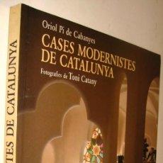 Libros de segunda mano: CASES MODERNISTES DE CATALUNYA - ORIOL PI DE CABANYES - ILUSTRADO - EN CATALAN *. Lote 139172966