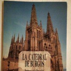 Libros de segunda mano: LA CATEDRAL DE BURGOS, PATRIMONIO DE LA HUMANIDAD POR SALVADOR ANDRES ORDAX. Lote 139206726