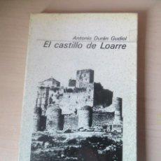 Libros de segunda mano: EL CASTILLO DE LOARRE. ANTONIO DURÁN GUDIOL. . Lote 140119870