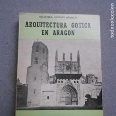 Libros de segunda mano: ARQUITECTURA GOTICA EN ARAGON. Lote 140163170