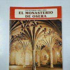 Libros de segunda mano: EL MONASTERIO DE OSERA. FRAY Mª DAMIAN YAÑEZ NEIRA. EDITORIAL EVEREST. TDK211. Lote 140232130