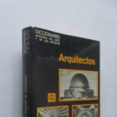 Libros de segunda mano - ARQUITECTOS - DICCIONARIO UNIVERSAL DEL ARTE Y DE LOS ARTISTAS - 140905390