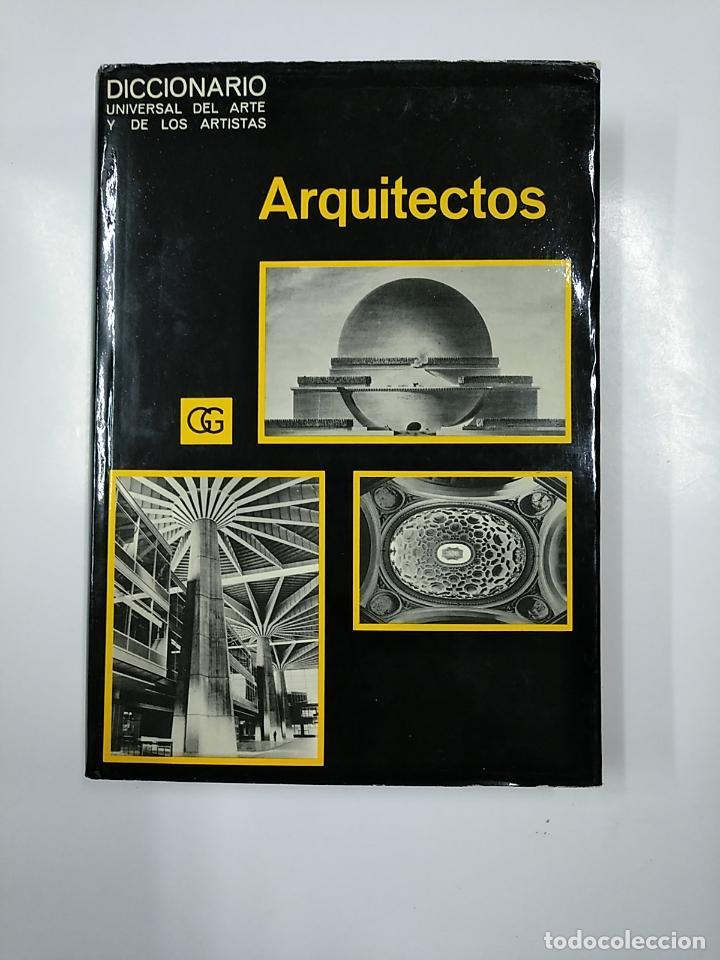 DICCIONARIO UNIVERSAL DEL ARTE Y LOS ARTISTAS. ARQUITECTOS. TDK354 (Libros de Segunda Mano - Bellas artes, ocio y coleccionismo - Arquitectura)