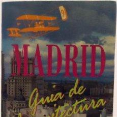 Libros de segunda mano: MADRID. GUÍA DE ARQUITECTURA. COLEGIO OFICIAL DE ARQUITECTOS DE MADRID, 1992.. Lote 141450638